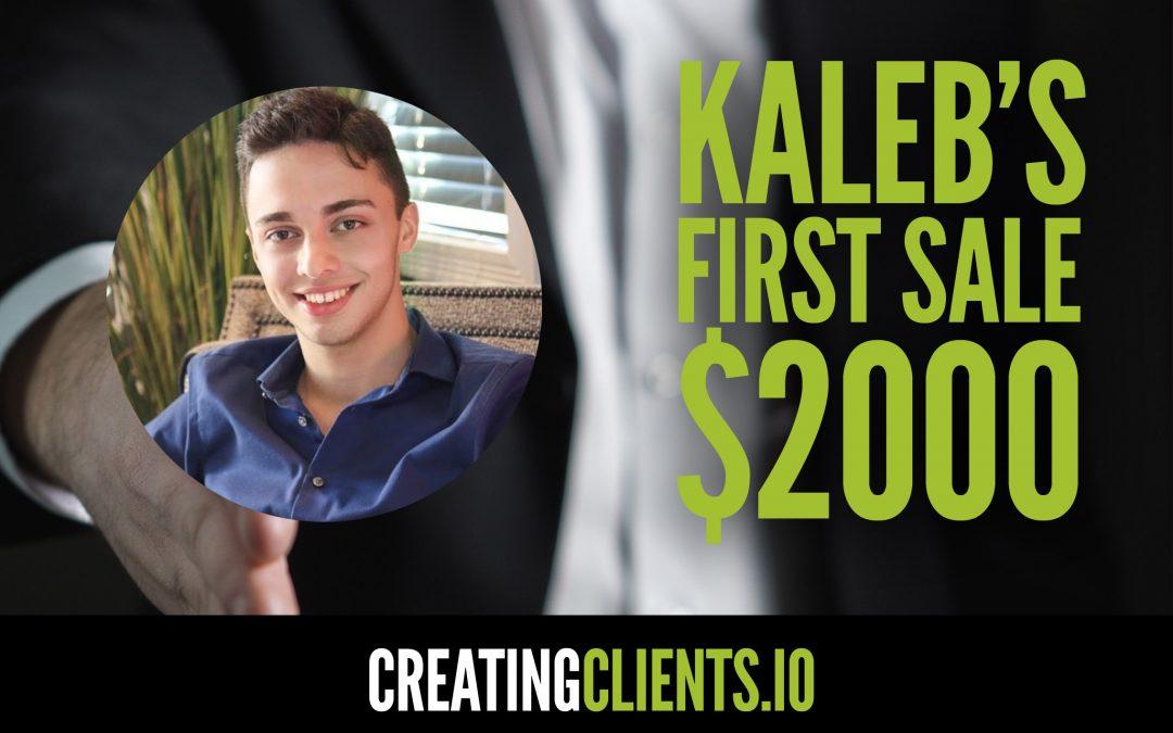 Kaleb's First Sale – $2000